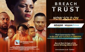 Breach of Trust: First Cameroonian movie to be sold & Renting on Amazon and Amazon prime