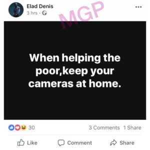 """When helping the poor,keep your cameras at home."" – Mr. Elad"