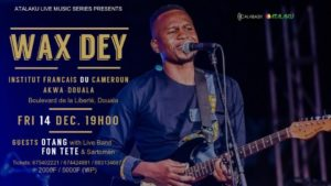 Join Wax Dey Dec. 14th 2018 For An Exclusive Live Music Experience At Institut Francais Du Cameroon